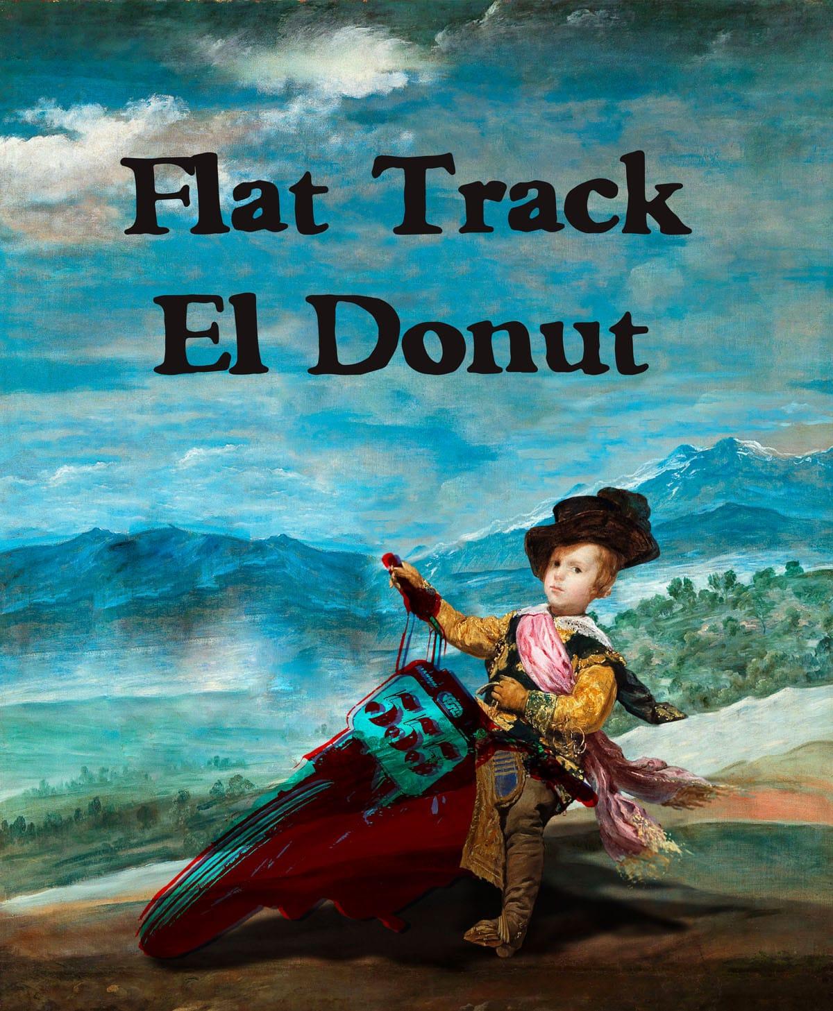 "Flat Track - ""El donut"""